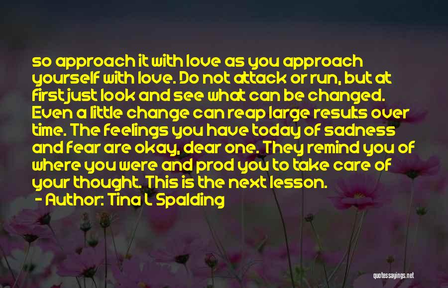 Take Care Yourself First Quotes By Tina L Spalding