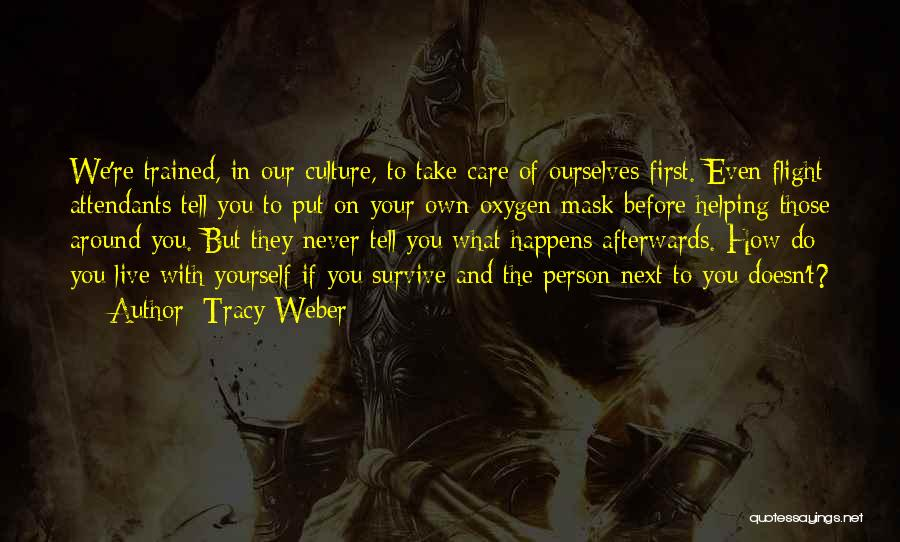 Take Care Yourself First Quotes By Tracy Weber