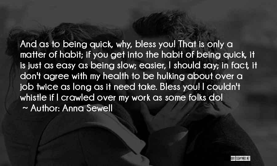 Take It Easy At Work Quotes By Anna Sewell