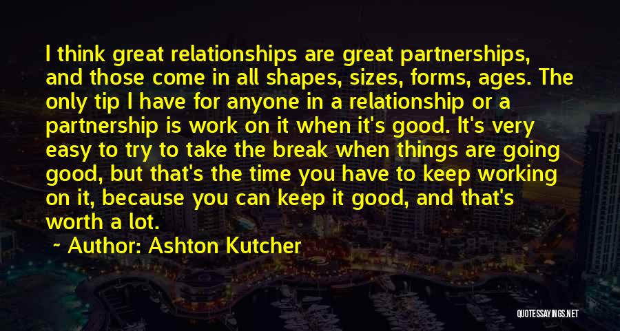 Take It Easy At Work Quotes By Ashton Kutcher