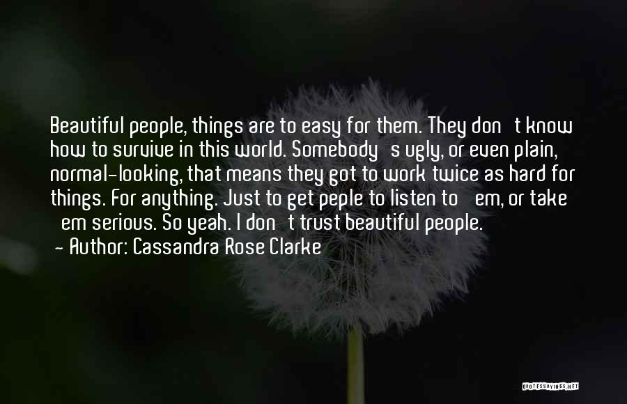 Take It Easy At Work Quotes By Cassandra Rose Clarke