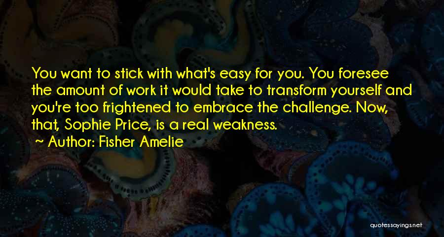 Take It Easy At Work Quotes By Fisher Amelie