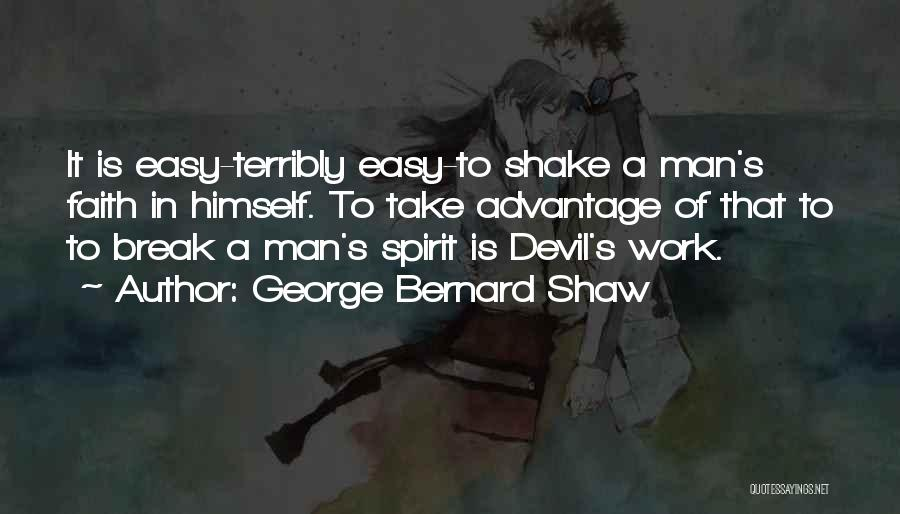 Take It Easy At Work Quotes By George Bernard Shaw