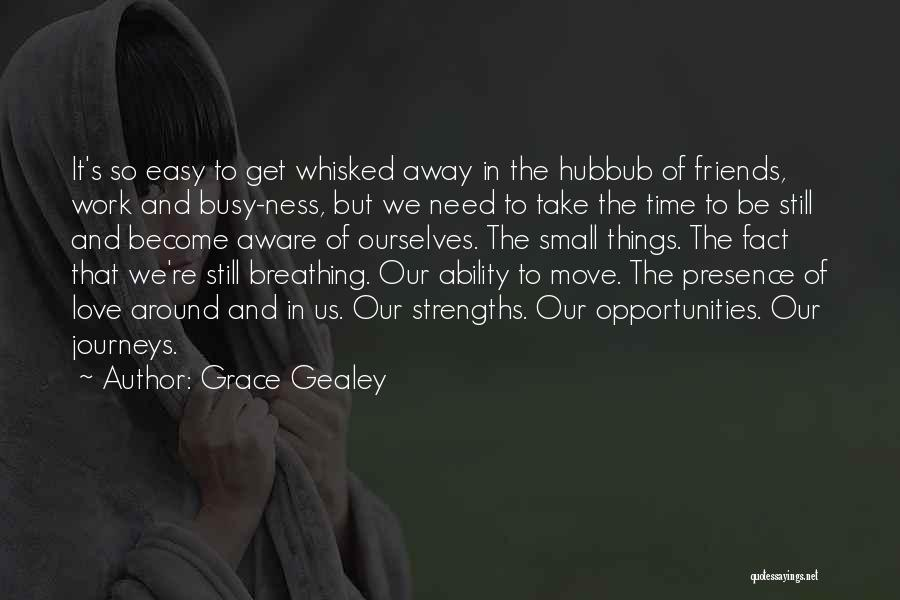 Take It Easy At Work Quotes By Grace Gealey