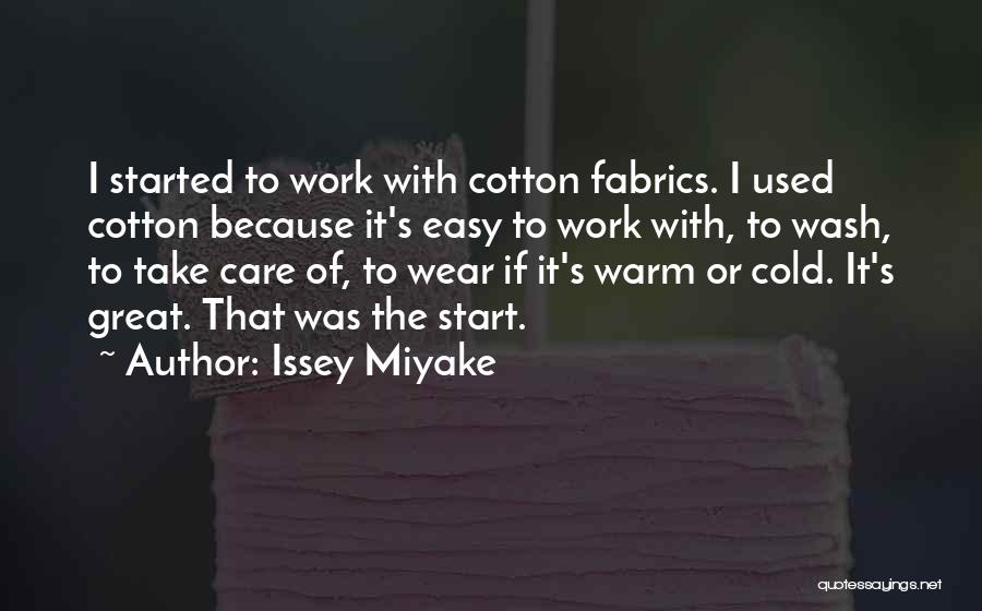 Take It Easy At Work Quotes By Issey Miyake
