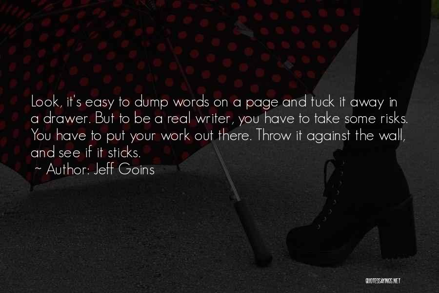 Take It Easy At Work Quotes By Jeff Goins