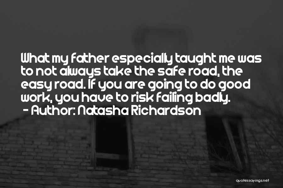 Take It Easy At Work Quotes By Natasha Richardson