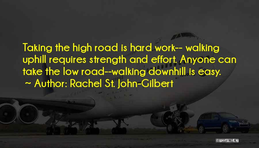 Take It Easy At Work Quotes By Rachel St. John-Gilbert
