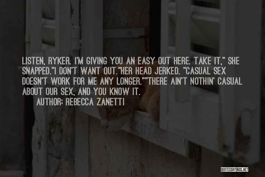 Take It Easy At Work Quotes By Rebecca Zanetti