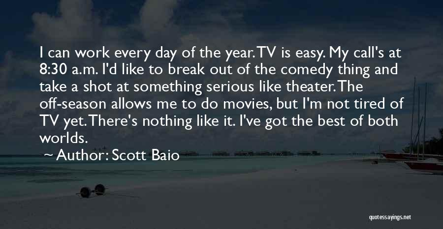 Take It Easy At Work Quotes By Scott Baio