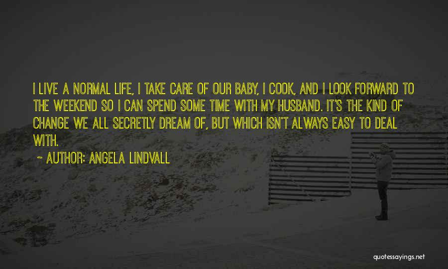 Take It Easy Baby Quotes By Angela Lindvall