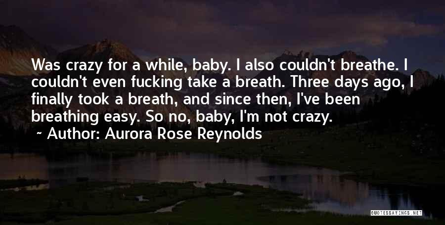 Take It Easy Baby Quotes By Aurora Rose Reynolds