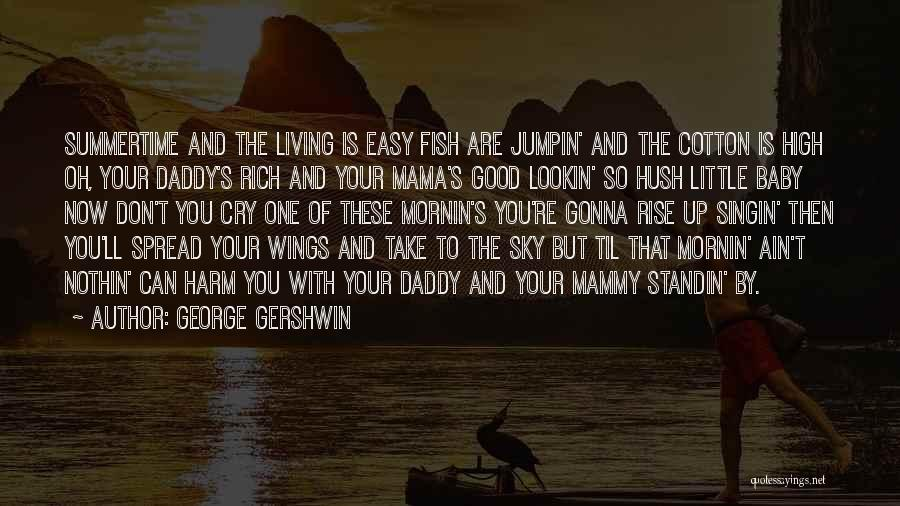 Take It Easy Baby Quotes By George Gershwin