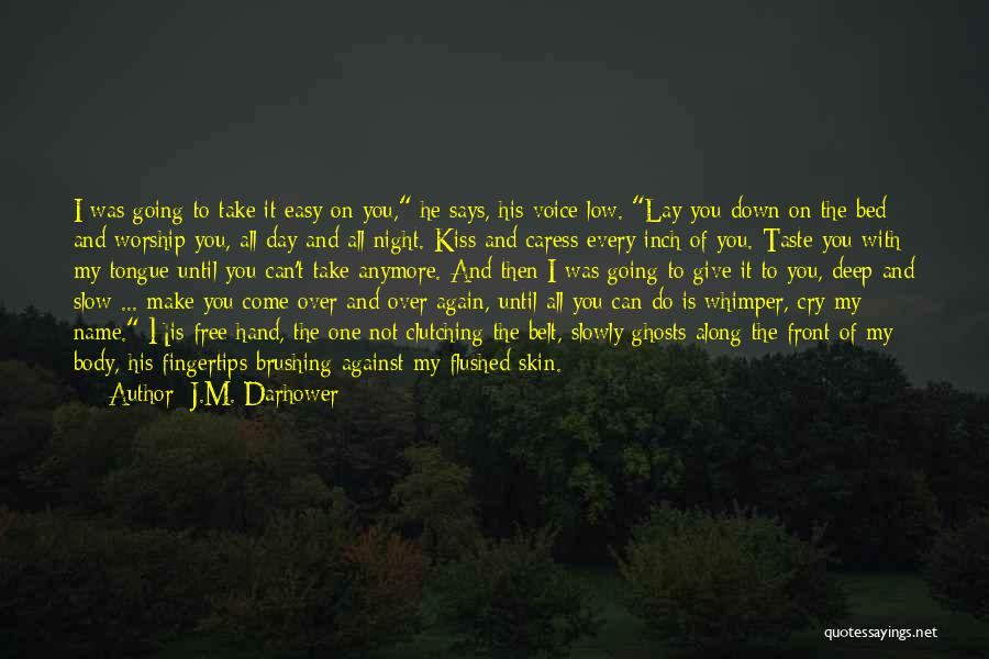 Take It Easy Baby Quotes By J.M. Darhower