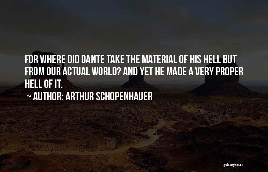 Take Me As I Am Not Who I Was Quotes By Arthur Schopenhauer