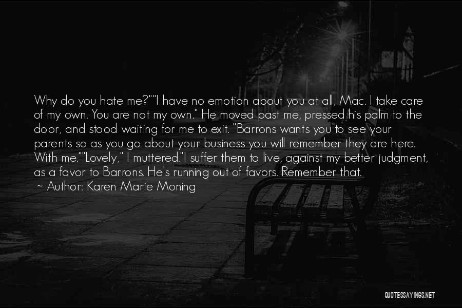 Take Me As I Am Not Who I Was Quotes By Karen Marie Moning
