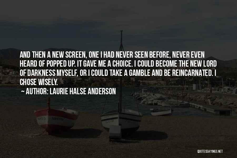 Take Me As I Am Not Who I Was Quotes By Laurie Halse Anderson