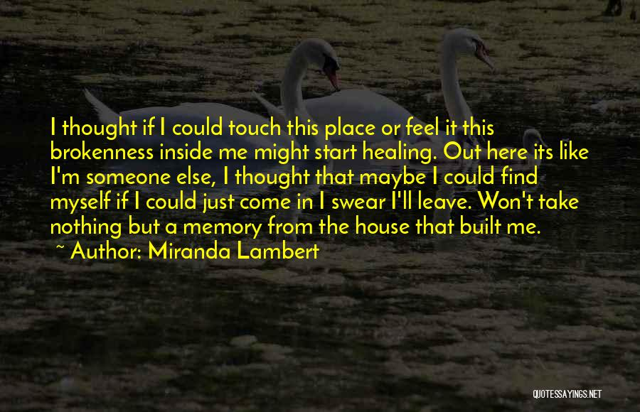 Take Me As I Am Not Who I Was Quotes By Miranda Lambert