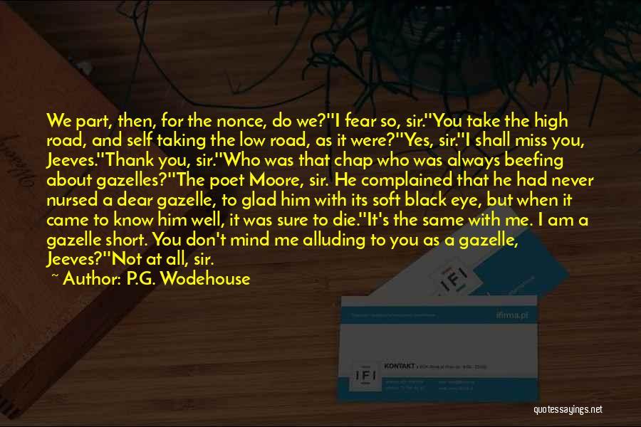 Take Me As I Am Not Who I Was Quotes By P.G. Wodehouse