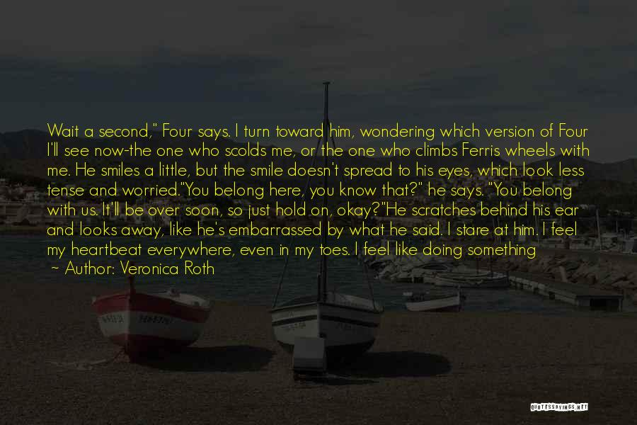 Take Me As I Am Not Who I Was Quotes By Veronica Roth