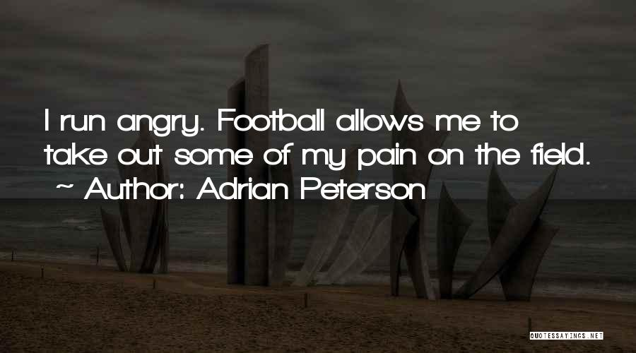 Take Me Out Quotes By Adrian Peterson