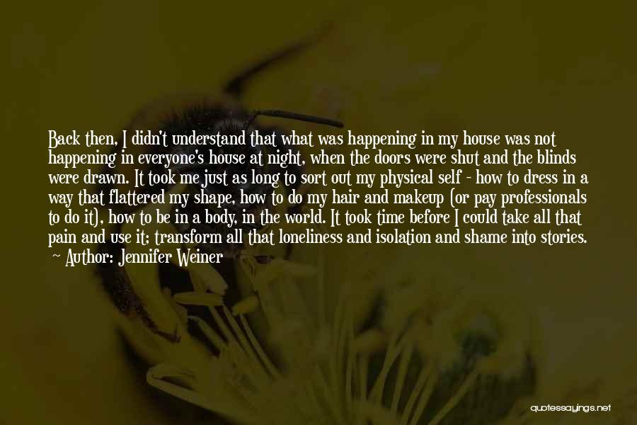 Take Me Out Quotes By Jennifer Weiner