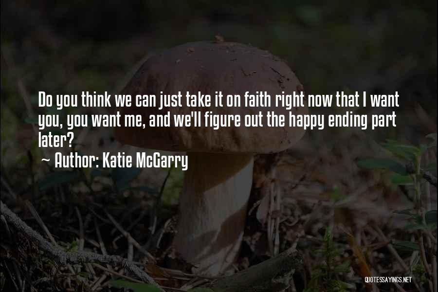 Take Me Out Quotes By Katie McGarry