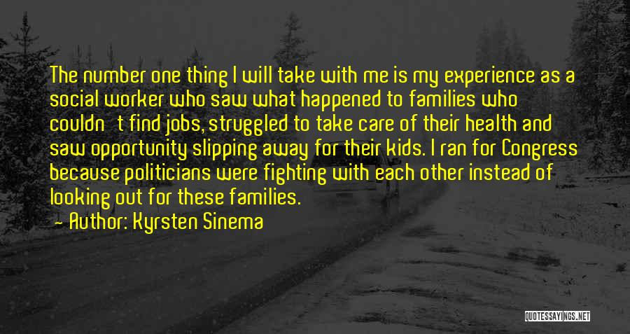 Take Me Out Quotes By Kyrsten Sinema