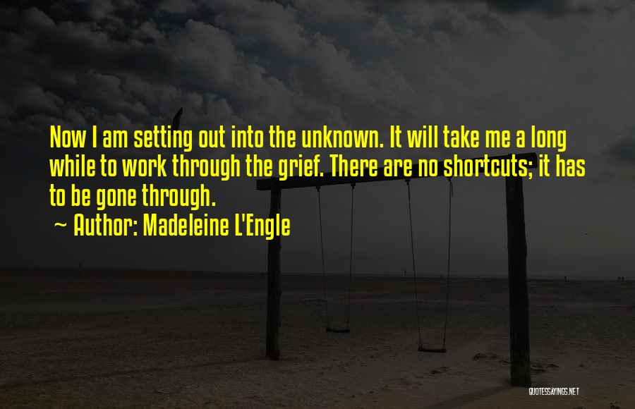 Take Me Out Quotes By Madeleine L'Engle