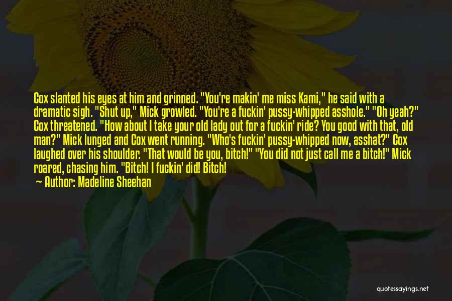 Take Me Out Quotes By Madeline Sheehan