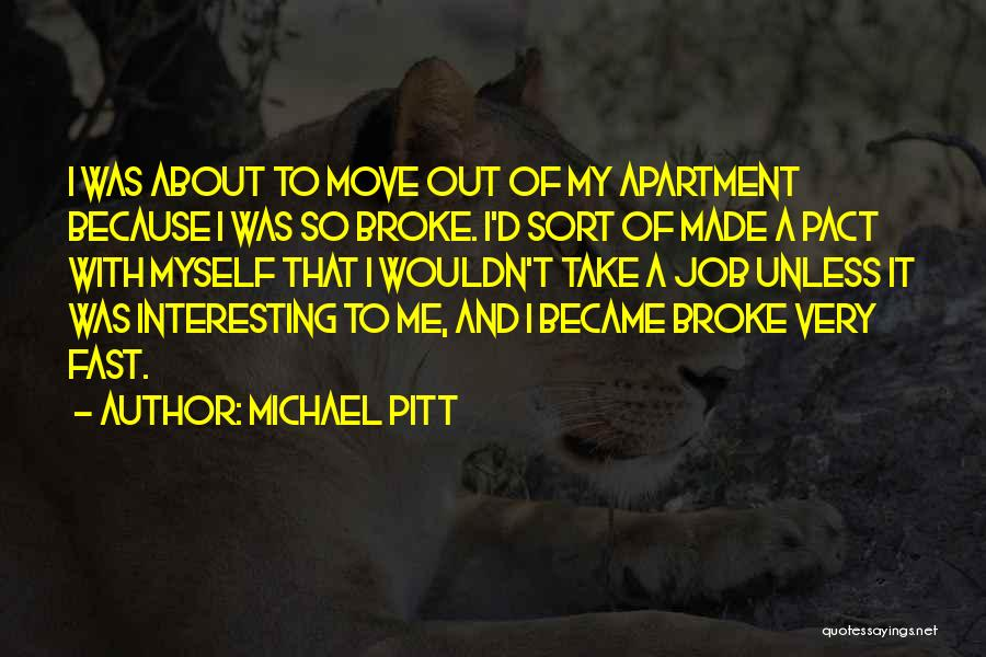 Take Me Out Quotes By Michael Pitt