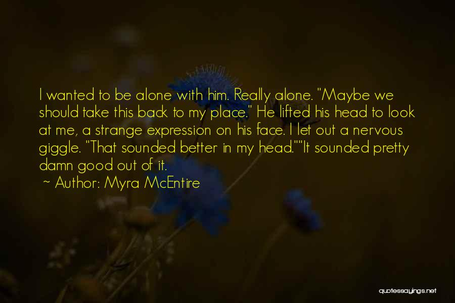 Take Me Out Quotes By Myra McEntire