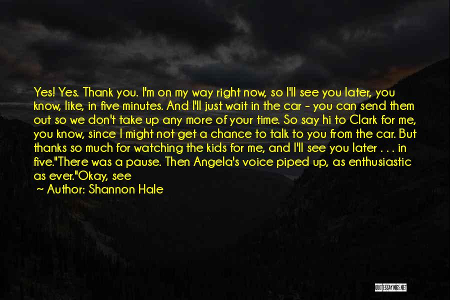 Take Me Out Quotes By Shannon Hale