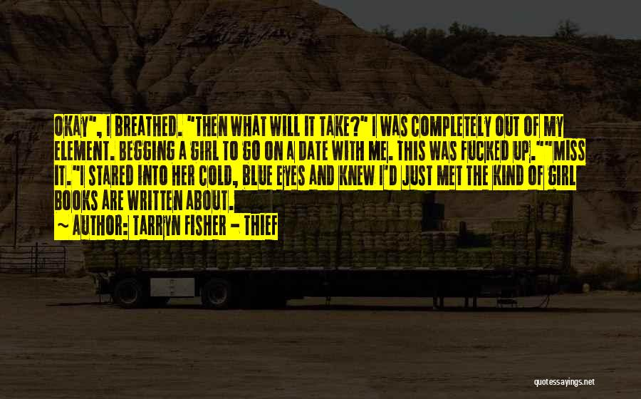 Take Me Out Quotes By Tarryn Fisher - Thief