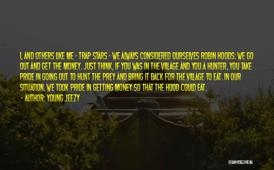 Take Me Out Quotes By Young Jeezy