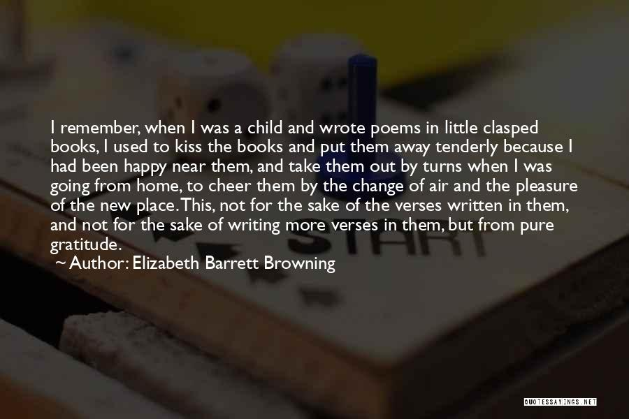 Take Me To My Happy Place Quotes By Elizabeth Barrett Browning