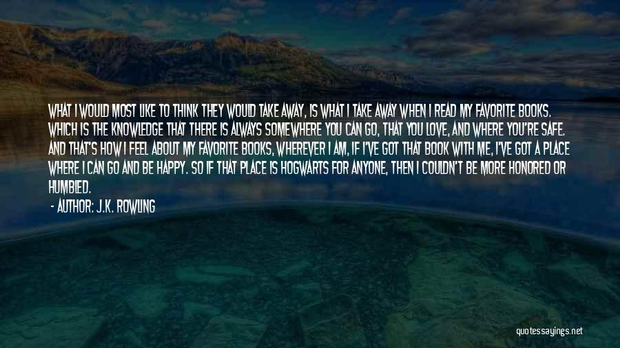 Take Me To My Happy Place Quotes By J.K. Rowling