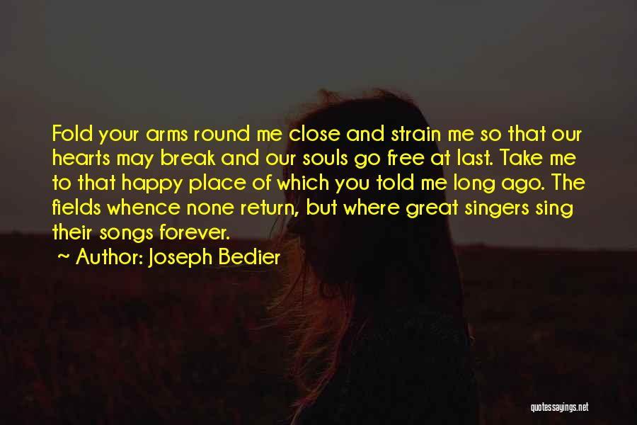Take Me To My Happy Place Quotes By Joseph Bedier