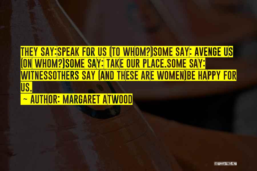 Take Me To My Happy Place Quotes By Margaret Atwood