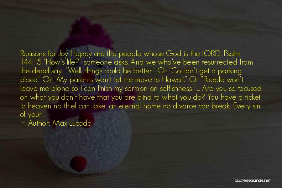 Take Me To My Happy Place Quotes By Max Lucado