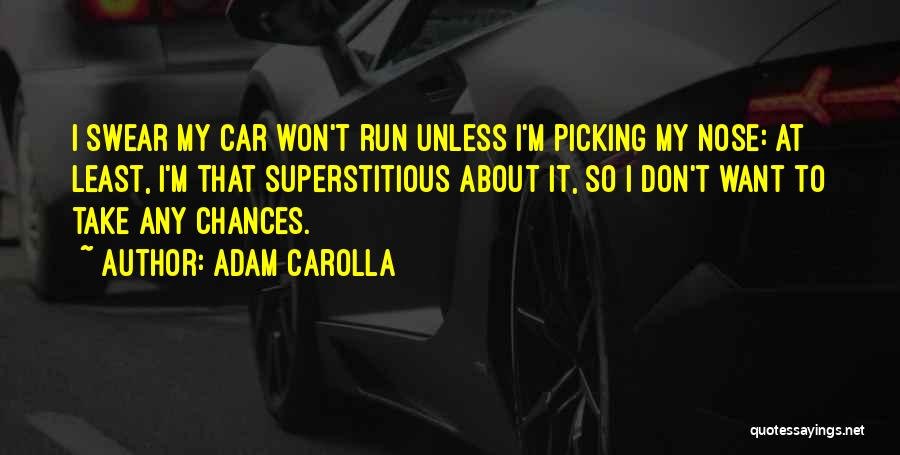 Take My Chances Quotes By Adam Carolla