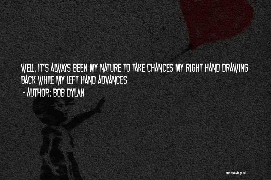 Take My Chances Quotes By Bob Dylan