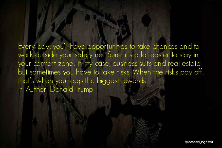 Take My Chances Quotes By Donald Trump