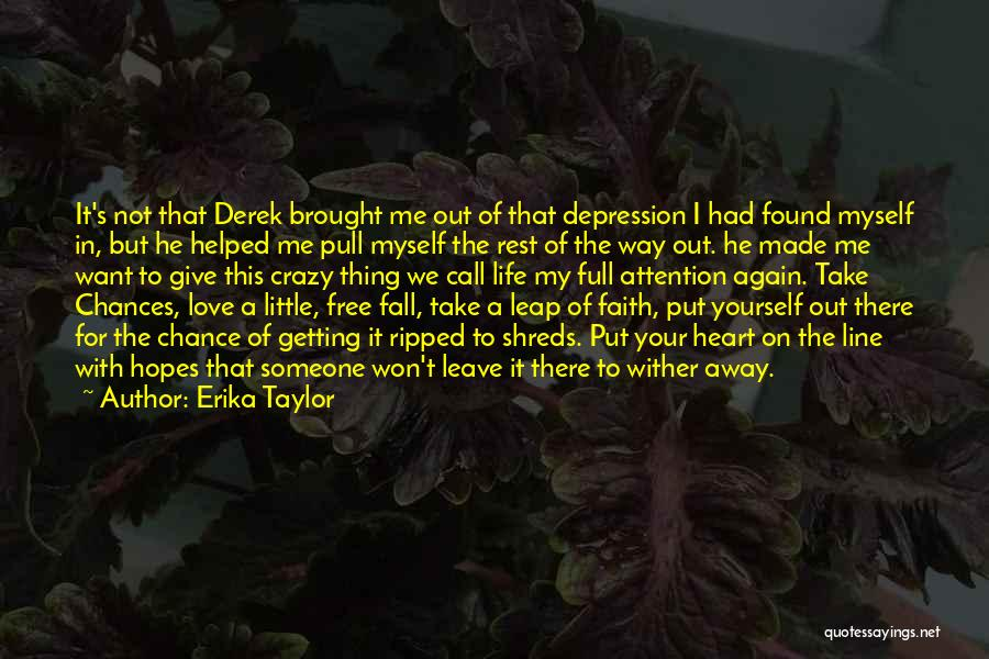 Take My Chances Quotes By Erika Taylor