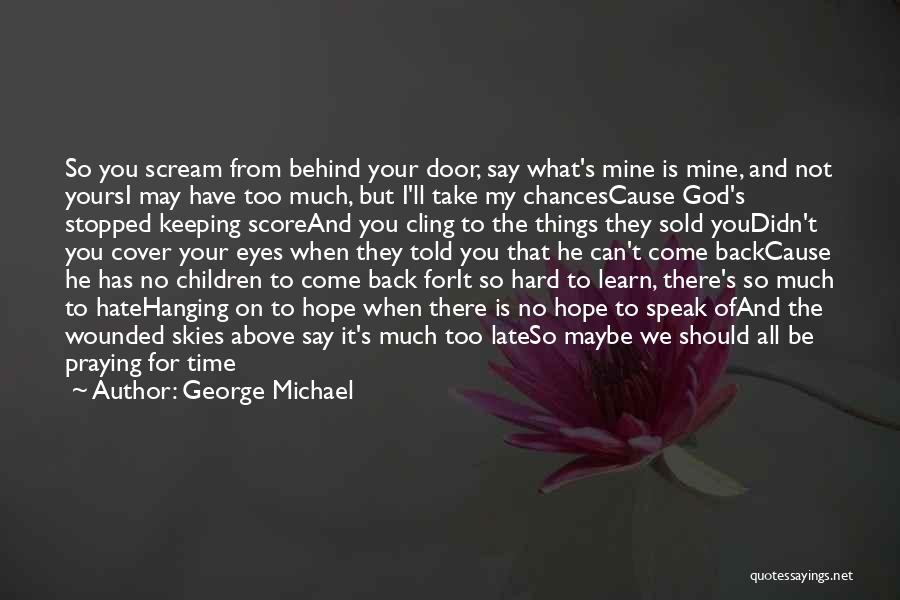 Take My Chances Quotes By George Michael