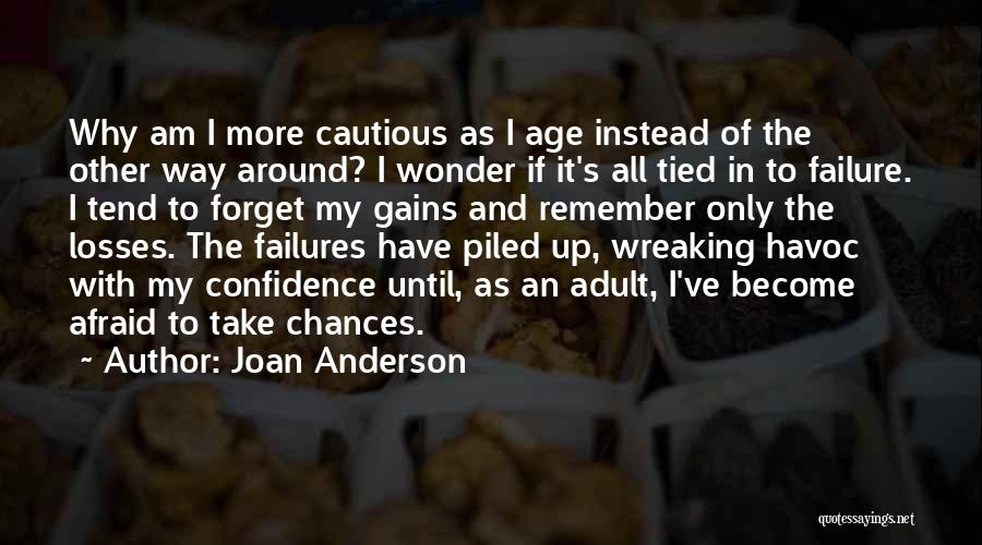 Take My Chances Quotes By Joan Anderson
