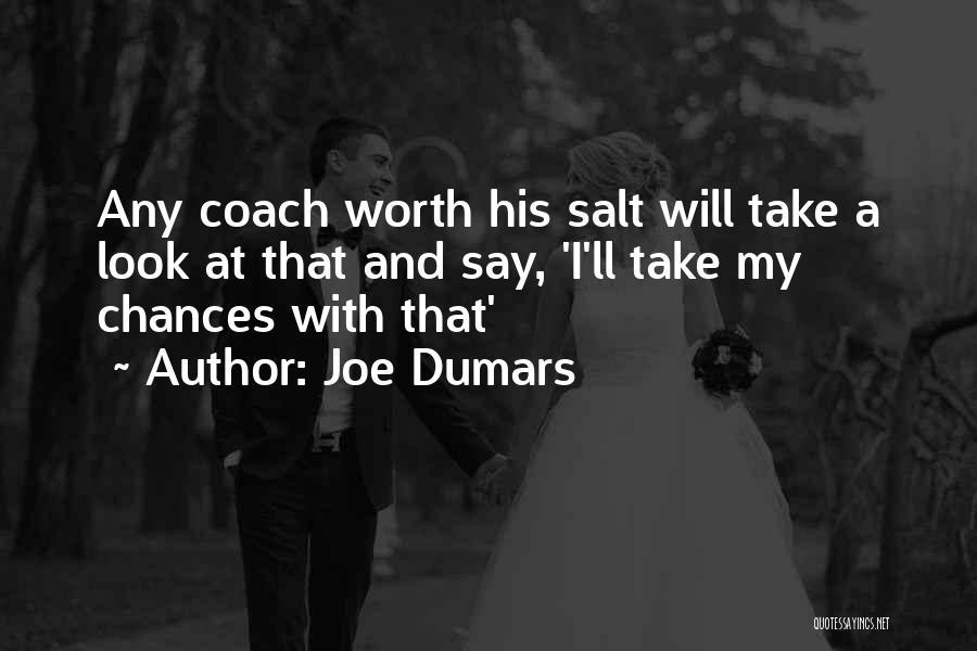 Take My Chances Quotes By Joe Dumars