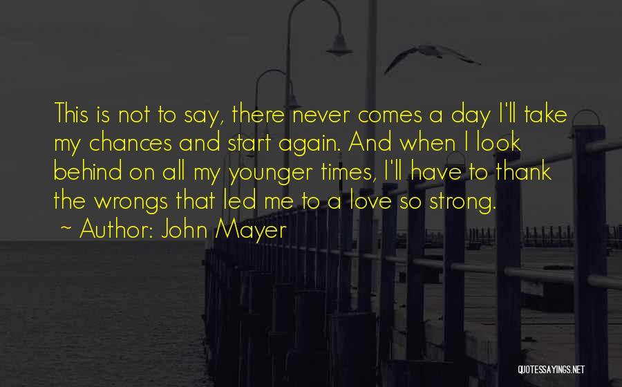 Take My Chances Quotes By John Mayer