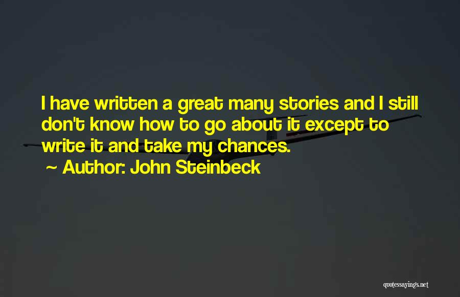 Take My Chances Quotes By John Steinbeck