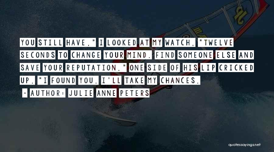 Take My Chances Quotes By Julie Anne Peters